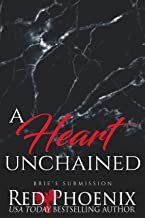 A Heart Unchained (Brie's Submission Book 23)
