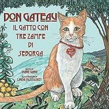 Don Gateau il Gatto Con Tre Zampe di Seborga (Italian Edition)
