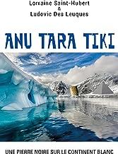 Anu Tara Tiki - une Pierre Noire Sur le Continent Blanc