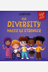 Our Diversity Makes Us Stronger: Social Emotional Book for Kids about Diversity and Kindness (Children's Book for Boys and Girls) Hardcover