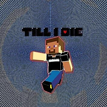 Til I Die (feat. $ofaygo)