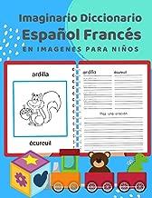 Imaginario Diccionario Español Francés En Imagenes Para Niños: 100 lista de vocabulario en Spanish French basico juegos de flashcards en diccionarios ... Principiantes. 3-7 (Spanish Edition)