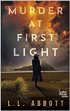 Murder At First Light: A Lake Pines Murder Mystery (A Lake Pines Murder Mystery Series Book 1)