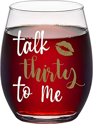 Talk Thirty To Me Wine Glass, 30th Birthday Stemless Wine Glass 15Oz for Women, Sisters, Wife, Best Friends - Idea for Birthday, Christmas, Anniversary