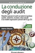 La conduzione degli audit. Ricerche e percorsi di audit sui sistemi di gestione qualità, ambiente, sicurezza, etico-sociale e sui modelli organizzativi previsti dal D.Lgs 231 (Italian Edition)