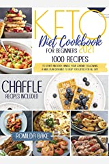Keto Diet Cookbook for Beginners 2021: 1000 recipes to start and easy handle your journey following a meal plan designed to keep you exited for all day ( chaffle recipes included ) Relié