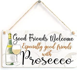 Meijiafei Good Friends Welcome Especially Good Friends with Prosecco - Beautiful Small Gift Sign for Friends To Hang In Th...