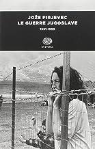 Le guerre jugoslave. 1991-1999 (Einaudi tascabili. Storia)