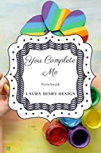You complete me (Notebook) Laura Diary Design: 6x9