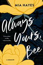 Always Yours, Bee: From accident to affair to the ever after