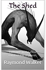 The Shed: Evil Lurks in the most comfortable of places. Kindle Edition