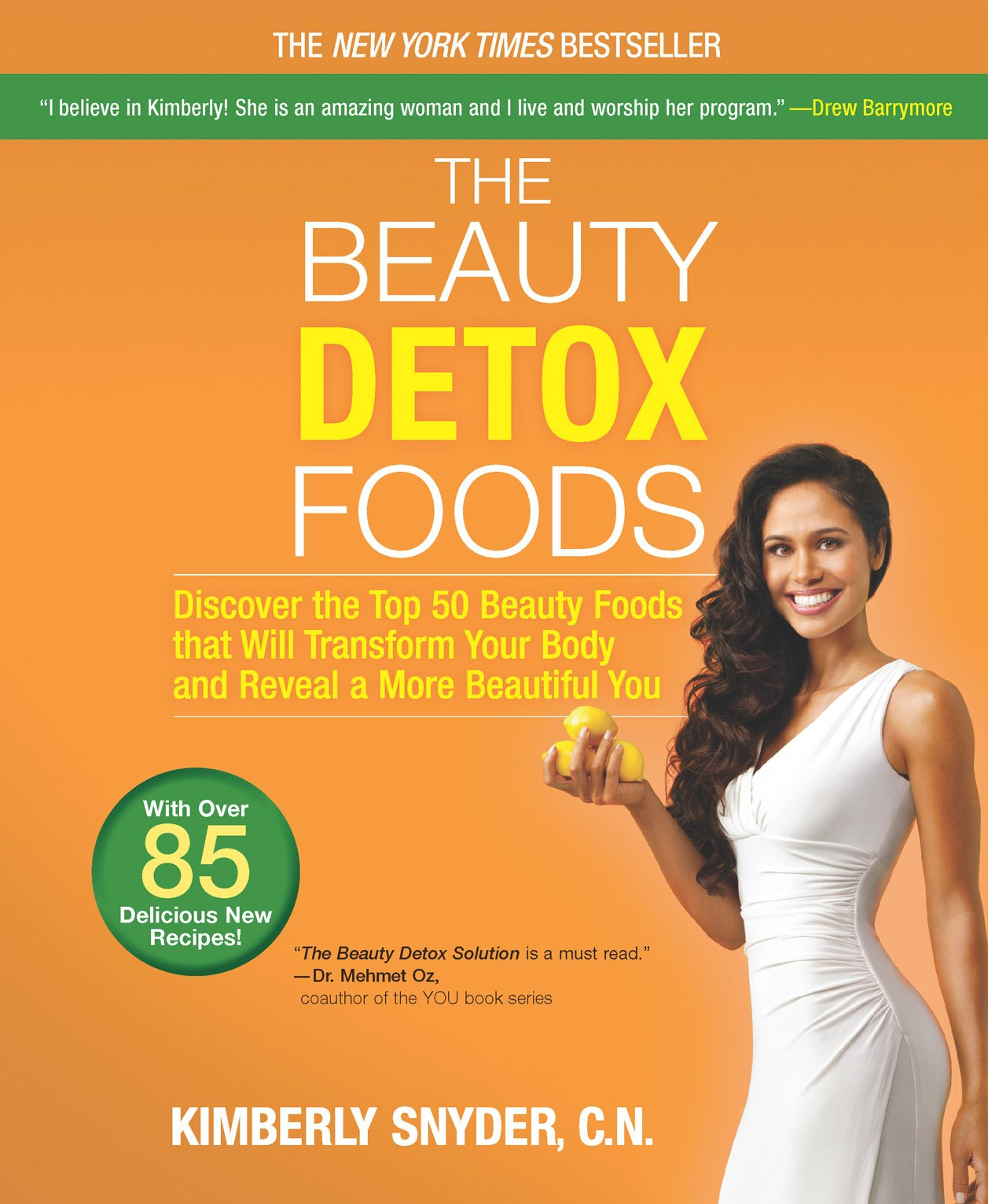 Download The Beauty Detox Foods: Discover The Top 50 Superfoods That Will Transform Your Body And Reveal A More Beautiful You 