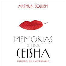 Memorias de una geisha (Edición aniversario) [Memoirs of a Geisha: Anniversary Edition]