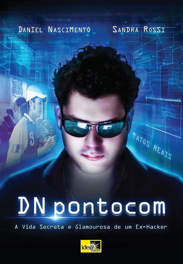苦行不名誉な裁量DNpontocom: A Vida Secreta e Glamourosa de um Ex-Hacker (Portuguese Edition)