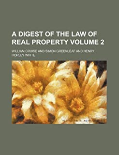 A Digest of the Law of Real Property Volume 2