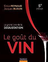 Le goût du vin - 5e éd. - Le grand livre de la dégustation: Le grand livre de la dégustation (Hors Collection) (French Edi...