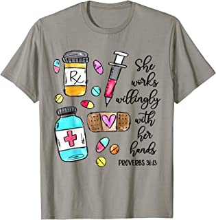 She Works Willingly With Her Hand Nurse Proverbs 31:13 Shirt