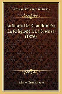La Storia Del Conflitto Fra La Religione E La Scienza (1876)
