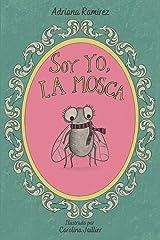 Soy yo, la mosca (Spanish Edition) Paperback