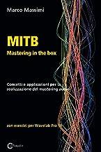 MITB Mastering in the box: Concetti e applicazioni per la realizzazione del mastering audio con Wavelab Pro 10 (Italian Ed...