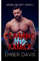 Claiming His Family (Higgins Security Book 2) Kindle Edition