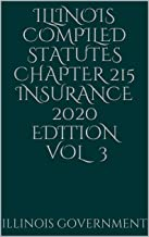 Illinois Compiled Statutes Chapter 215 Insurance 2020 Edition Vol 3