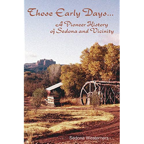 Those Early Days: A Pioneer History of Sedona and Vicinity