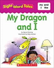Sight Word Tales: My Dragon and I
