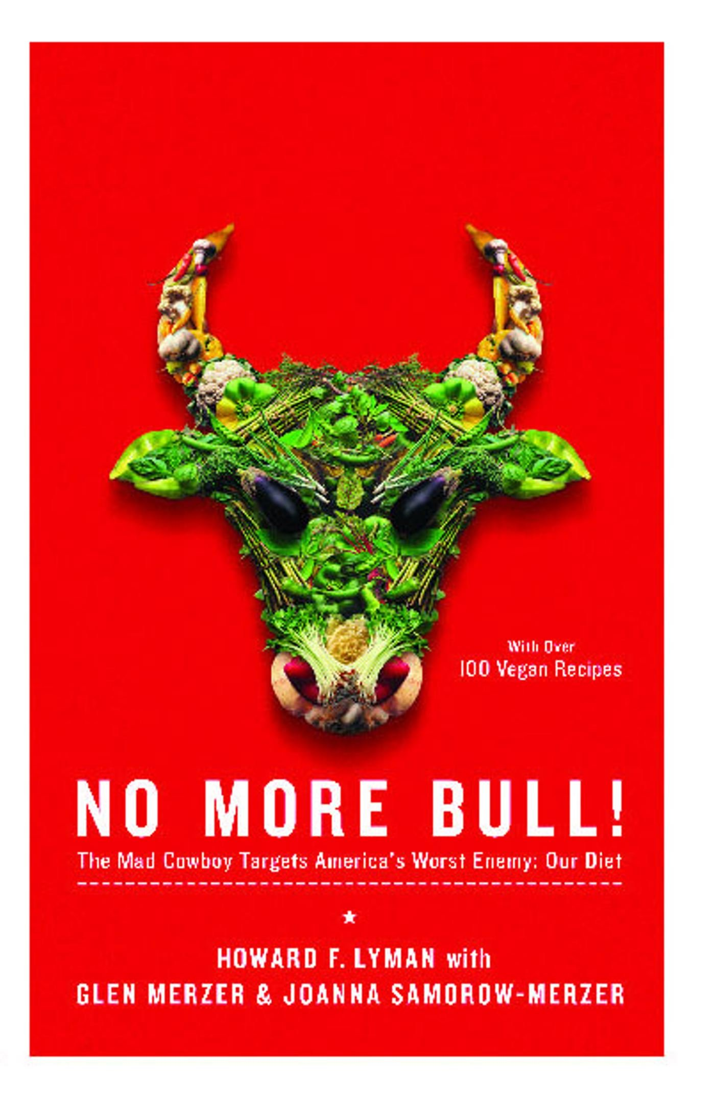 No More Bull!: The Mad Cowboy Targets America's Worst Enemy: Our Diet (English Edition)