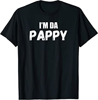 im da pappy shirt
