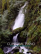 Classical Piano for Sleep and Relaxation