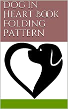 Dog in Heart Book Folding Pattern