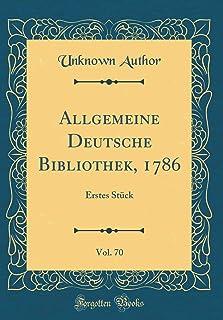 Allgemeine Deutsche Bibliothek, 1786, Vol. 70: Erstes Stück (Classic Reprint)