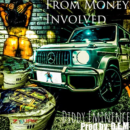 From Money Involve [Explicit] by Diddy Eminence on Amazon