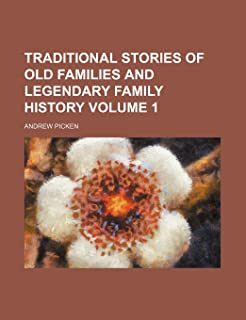Traditional Stories of Old Families and Legendary Family History Volume 1