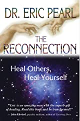 The Reconnection: Heal Others, Heal Yourself Kindle Edition