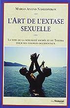 Livres L'art de l'extase sexuelle : La voie de la sexualité sacrée et du Tantra pour les couples occidentaux PDF