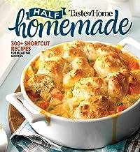 Taste of Home Half Homemade: 300+ Shortcut Recipes for Dinnertime Success!