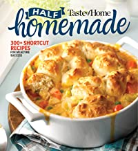 Taste of Home Half Homemade: 200+ Shortcut Recipes for Dinnertime Success!