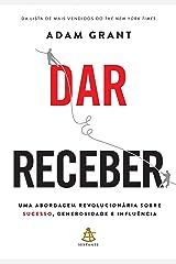 Dar e Receber: Uma abordagem revolucionária sobre sucesso, generosidade e influência eBook Kindle