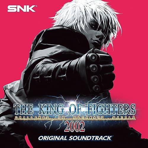 THE KING OF FIGHTERS 2002 ORIGINAL SOUND TRACK ザ・キング・オブ・ファイターズ