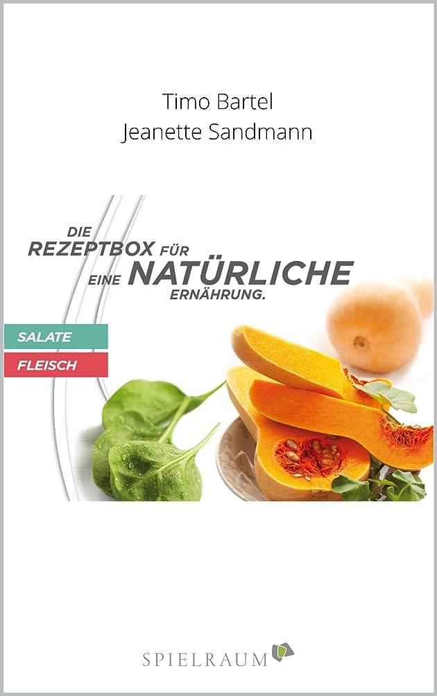 Die Rezeptbox für eine natürliche Ern?hrung: Salat & Fleisch (German Edition)