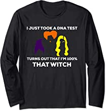 I Just Took A DNA Test Turns Out I'm 100% That Witch Long Sleeve T-Shirt