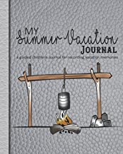 My Summer vacation Journal: A guided prompt log book for recording holiday memories and adventures for children - Gray leather effect cover with campfire design