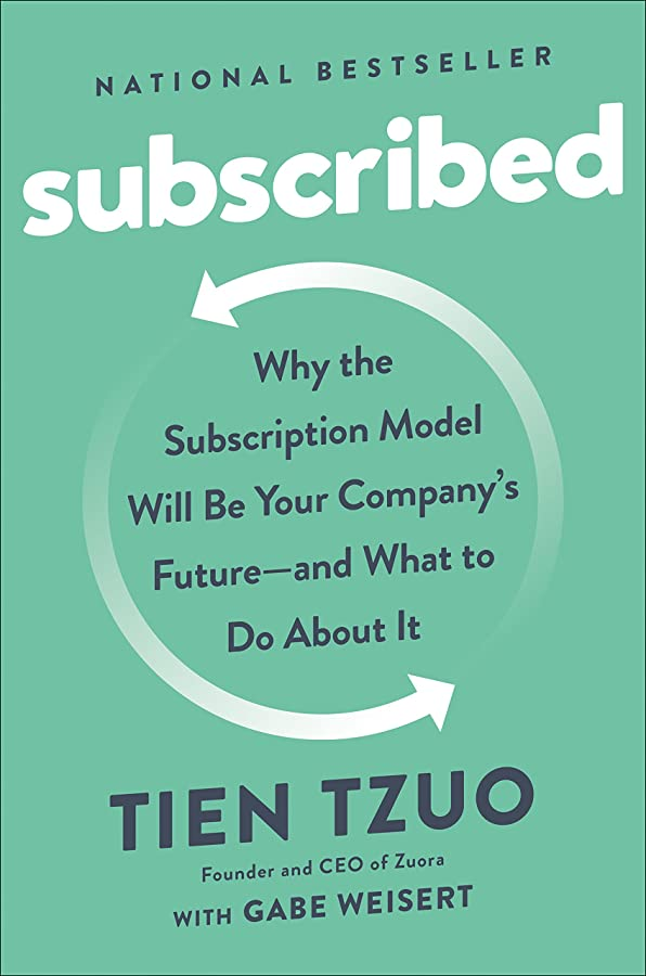 Subscribed: Why the Subscription Model Will Be Your Company's Future - and What to Do  About It (English Edition)
