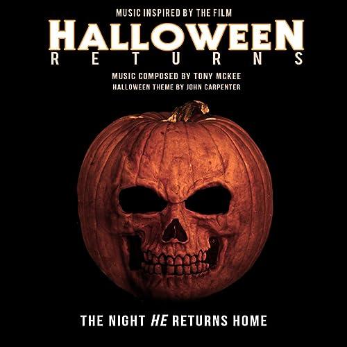 Halloween Returns Music Inspired By The Film By Tony Mckee John Carpenter On Amazon Music Amazon Com