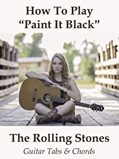 How To Play Paint It Black By The Rolling Stones - Guitar Tabs & Chords
