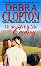 DANCE WITH ME, COWBOY: Enhanced Edition (Texas Matchmakers)