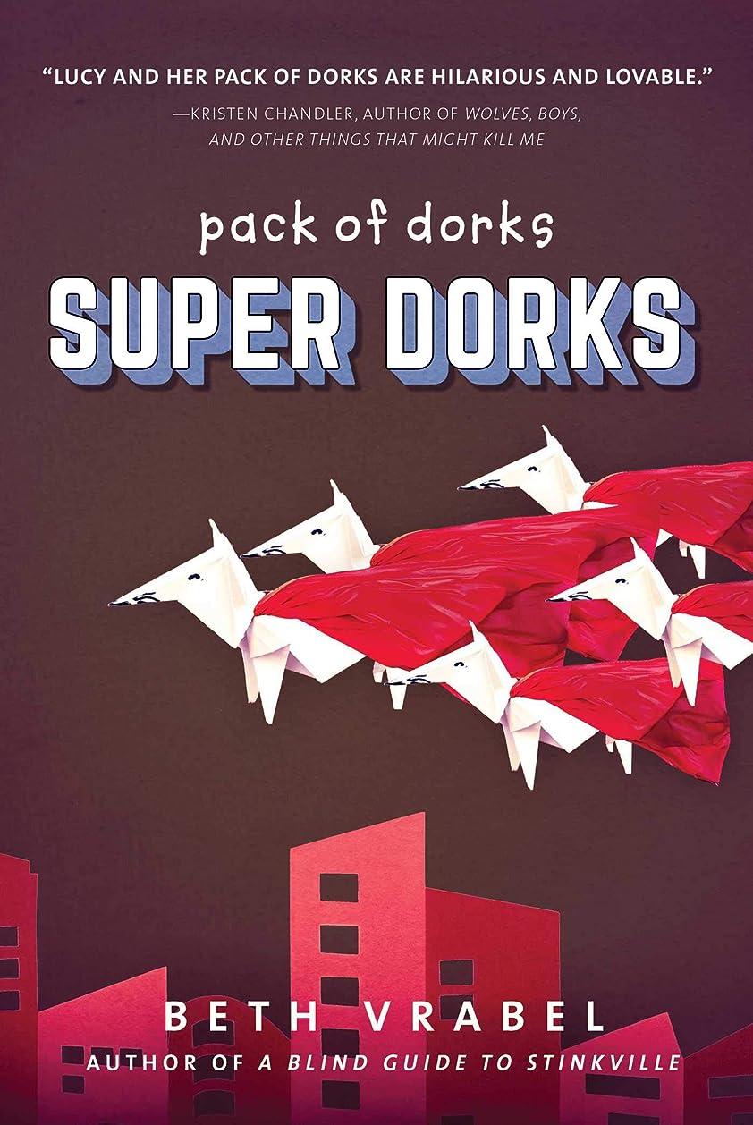 チーム悪化させる生き残りますSuper Dorks (Pack of Dorks Book 3) (English Edition)