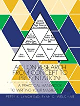 Action Research from Concept to Presentation: A Practical Handbook to Writing Your Master's Thesis